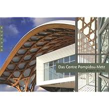 Das Centre Pompidou-Metz