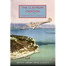 The 12.30 from Croydon (British Library Crime Classics)