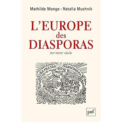 L'Europe des diasporas, XVI-XVIIIe siècle (Hors collection)
