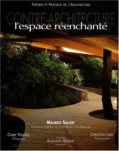 Contre-Architecture, L'espace réenchanté par Maurice Sauzet