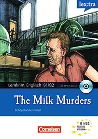 Lextra - Englisch - Lernkrimis: Bobby Rudd ermittelt: B1-B2 - The Milk Murders: Krimi-Lektüre mit