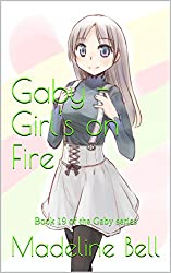 Gaby - Girl's on Fire: Book 19 of the Gaby series
