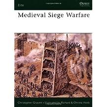 Medieval Siege Warfare (Elite) by Christopher Gravett (1990-05-24)