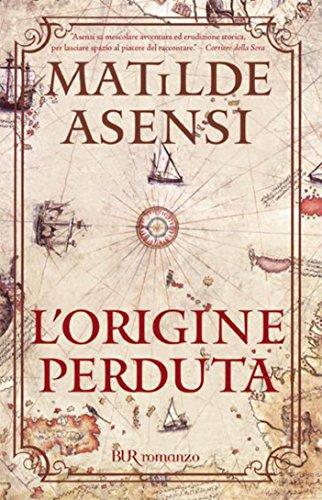 Lorigine perduta (Italian Edition) eBook: Matilde Asensi, M. D ...