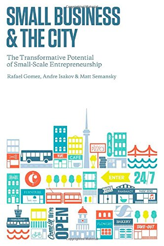 he City: The Transformative Potential of Small Scale Entrepreneurship (Rotman-Utp Publishing) ()