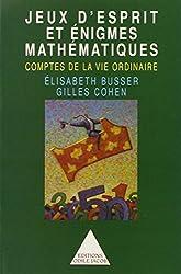 Jeux d'esprit et énigmes mathématiques : Comptes de la vie ordinaire