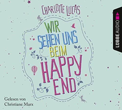 Wir sehen uns beim Happy End: Roman.