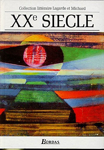 XXe Si??cle (French Edition) by Andr?? Lagarde (1993-01-03)