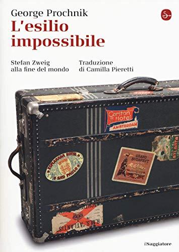 L'esilio impossibile. Stefan Zweig alla fine del mondo