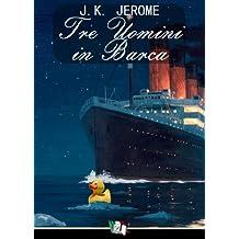 Tre uomini in barca (Italian Edition)