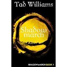 Shadowmarch: Shadowmarch Book 1