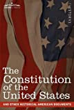 The Constitution of the United States and Other Historical American Documents: Including the Declaration of Independence, the Articles of Confederatio (Cosimo Classics)
