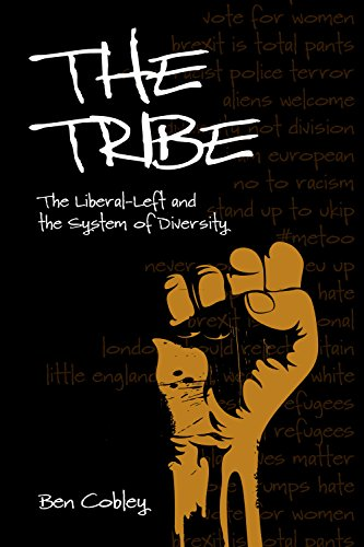 The Tribe: The Liberal-Left and the System of Diversity (Societas) (English Edition) por Ben Cobley