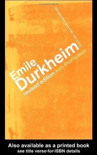 Emile Durkheim (Key Sociologists) by Prof Kenneth Thompson (2002-11-17)