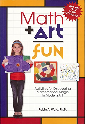 Math Art Fun: Teaching Kids to See the Magic & Multitude of Mathmatics in Modern Art