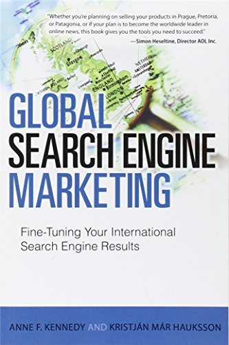 Global Search Engine Marketing: Fine-Tuning Your International Search Engine Results (Que Biz-Tech) by Anne F. Kennedy (2012-03-12)