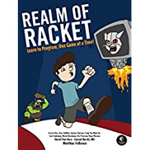 Realm of Racket: Learn to Program, One Game at a Time! (English Edition)