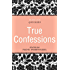 Black Lace Quickies: True Confessions: A collection of erotic short stories
