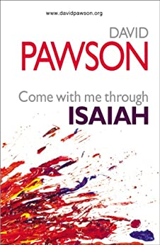 Come with me through Isaiah by [Pawson, David]