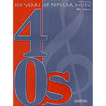 100 Years Of Popular Music: 40s Volume Two. Sheet Music for Piano, Vocal & Guitar(with Chord Boxes)