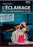 Apprendre l'éclairage pour la photographie de studio (Clarke Drahce)...