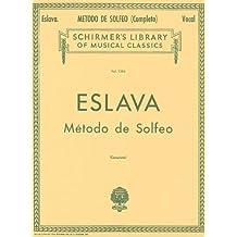 Eslava: Metodo de Solfeo: Sin Acompanamiento (Schirmer's Library of Musical Classics)