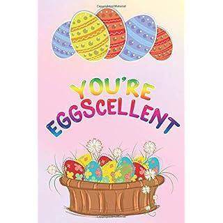 You're Eggscellent: 6x9 Notebook, Ruled, Easter Bunny Writing Journal