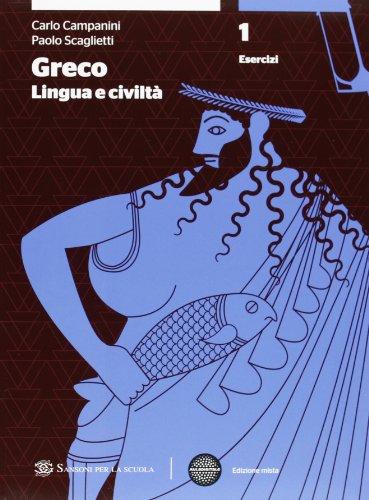 Greco: lingua e civiltà. Per le Scuole superiori. Con espansione online: 1