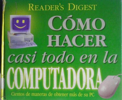 Readers Digest Como Hacer Casi Todo En LA Computadora