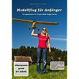 Modellflug für Anfänger - Ferngesteuerte RC Flugmodelle fliegen lernen