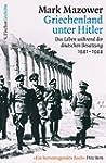 Griechenland unter Hitler: Das Leben...