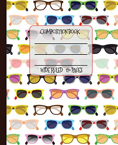 Wide Ruled Composition Book: Funky vintage framed geek chic eye glasses  will keep your notebook looking great at school, work, or home! Wonderful ... (Eyeglasses Composition Notebook, Band 3)