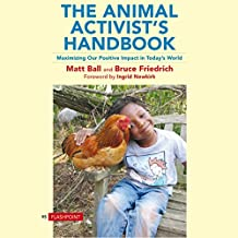 The Animal Activist's Handbook: Maximizing Our Positive Impact in Today's World