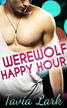 Werewolf Happy Hour: M/M Gay Shifter Romance (The Raven Park Wolves Book 1) by [Lark, Tavia]