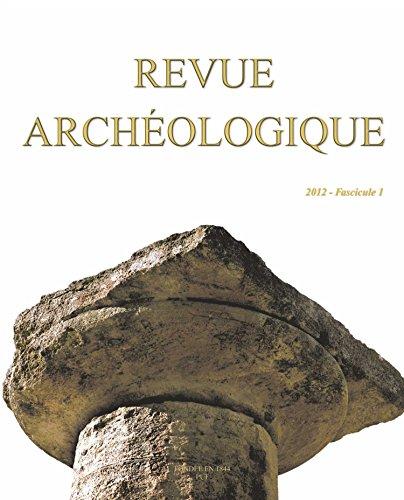 Revue archéologique, N° 1, 2012 : Fascicule 1
