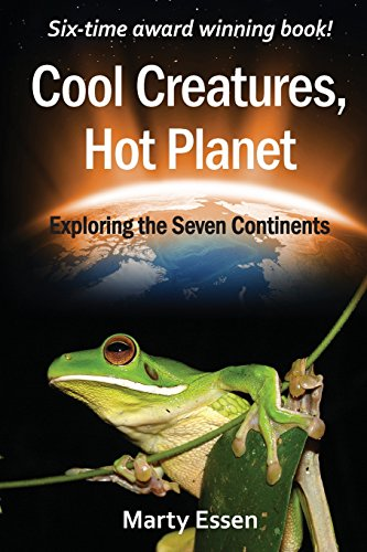 Cool Creatures, Hot Planet: Exploring the Seven Continents