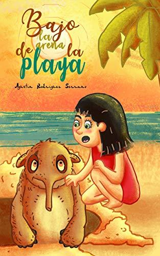 Bajo la arena de la playa (Libro Infantil - Suspense / Aventuras/ Humor - A partir de 8 años) (Spanish Edition)