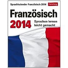 Sprachkalender Französisch 2014: Sprachen lernen leicht gemacht: Übungen, Dialoge, Geschichten