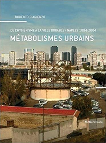 Mtabolismes urbains : De l'hyginisme  la ville durable, Naples (1884-2004)