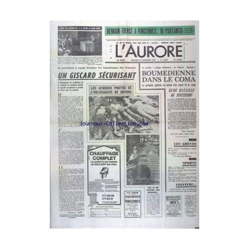 AURORE (L') [No 10633] du 22/11/1978 - GISCARD SECURISANT - LES ATROCES PHOTOS DE L'HOLOCAUSTE DE GUYANA - BOUMEDIENNE DANS LE COMA - LES CONFLITS SOCIAUX - LES SPORTS - BOXE - FOOT -