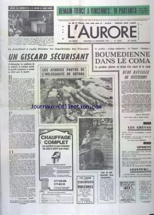AURORE (L') [No 10633] du 22/11/1978 - GISCARD SECURISANT - LES ATROCES PHOTOS DE L'HOLOCAUSTE DE GUYANA - BOUMEDIENNE DANS LE COMA - LES CONFLITS SOCIAUX - LES SPORTS - BOXE - FOOT - par Collectif
