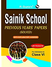 Sainik School: Previous Years' Papers (Solved) For (6th) Class VI: Previous Years Papers with Explanatory Answers (Solved for Class VI)