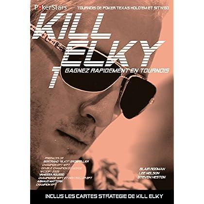 KILL ELKY 1: Gagnez rapidement en tournois