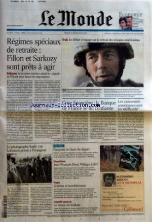 MONDE (LE) [No 19480] du 11/09/2007 - REGIMES SPECIAUX DE RETRAITE FILLON ET SARKOZY SONT PRETS A AGIR - REFORME - LE PREMIER MINISTRE ATTEND LE SIGNAL DE L'ELYSEE POUR LANCER LES NEGOCIATIONS PAR PHILIPPE RIDET - LE PHOTOGRAPHE KADIR VAN LOHUIZEN PRIME A PERPIGNAN - PAVAROTTI LE CHANT DU DEPART - DISPARITIONS - JEAN-FRANCOIS BIZOT PHILIPPE JAFFRE - RUGBY - CRAINTES ET TREMBLEMENTS - COMEDIE MUSICALE - LE RETOUR DE KIRIKOU - ECONOMIE - DOSSIER - JUGES ET PATRONS DE NOUVELLES REGLES - EMPLOI - L
