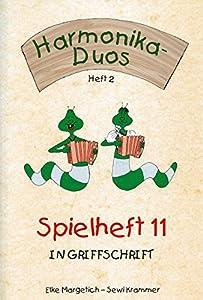 Steirische Harmonika lernen und spielen/Spielheft 11 - Duos: in Griffschrift