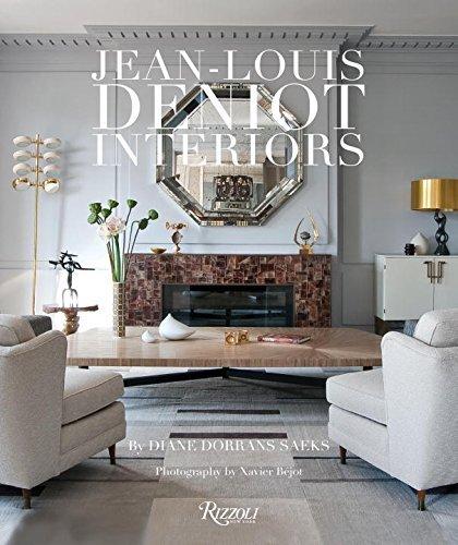 Jean-Louis Deniot: Interiors by Diane Dorrans Saeks (2014-09-30)