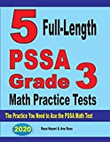 5 Full-Length PSSA Grade 3 Math Practice Tests: The Practice You Need to Ace the PSSA Math Test