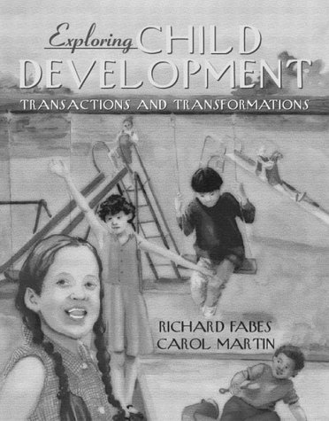 Exploring Child Development: Transactions and Transformations by Richard Fabes (1999-07-19)