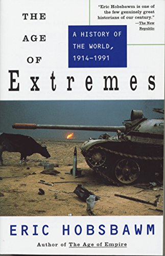 The Age of Extremes: A History of the World, 1914-1991 por Eric Hobsbawm