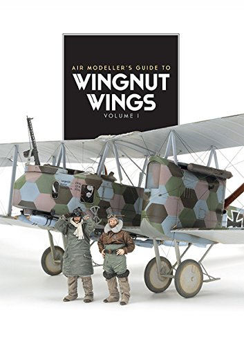 Wingnut Wings. Volume 1 (Modellers Guide) por AFV Modeller Publications